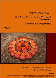 Profile of health and disease in the Northern NSW Aboriginal community