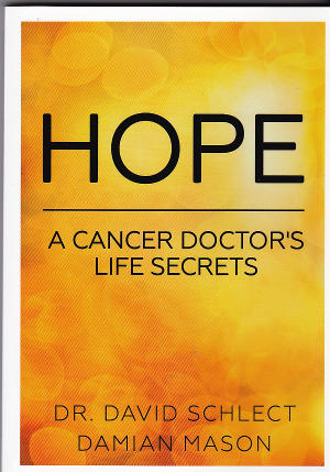 Hope – A Cancer Doctor's Life Secrets by David Schlect & Damian Mason